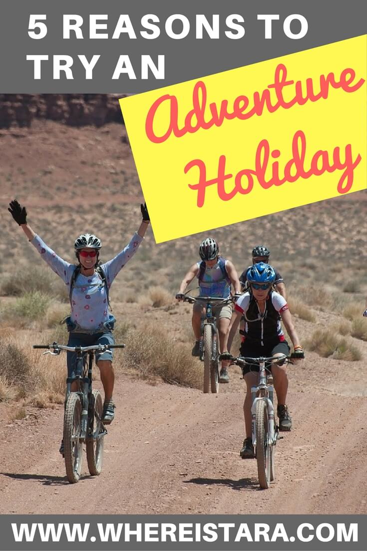 reasons to try an adventure holiday where is tara